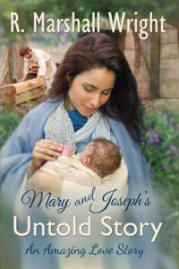 Mary and Joseph's Untold Story by Dick Wright